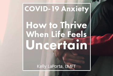 Anxiety: How to Thrive When Life Feels Uncertain